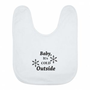 Bib Baby it's cold outside
