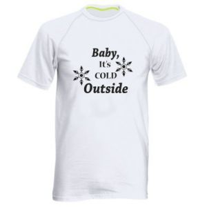 Men's sports t-shirt Baby it's cold outside