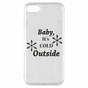 iPhone 7 Case Baby it's cold outside