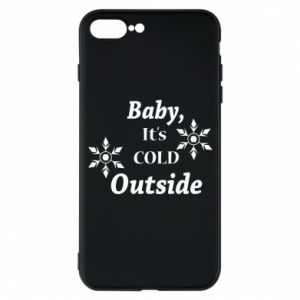 iPhone 7 Plus case Baby it's cold outside