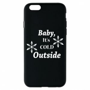 iPhone 6/6S Case Baby it's cold outside