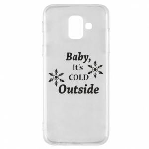 Samsung A6 2018 Case Baby it's cold outside