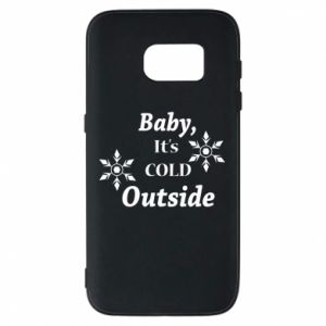 Samsung S7 Case Baby it's cold outside