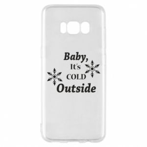 Samsung S8 Case Baby it's cold outside