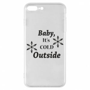 iPhone 8 Plus Case Baby it's cold outside