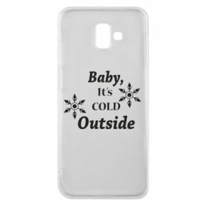 Samsung J6 Plus 2018 Case Baby it's cold outside