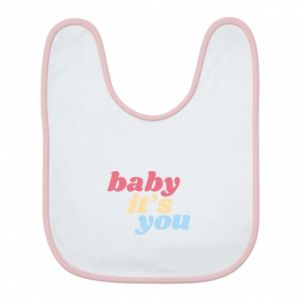 Śliniak Baby it's you
