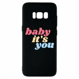 Etui na Samsung S8 Baby it's you