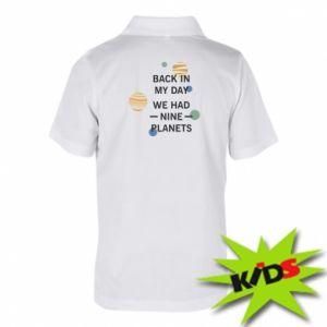 Dziecięca koszulka polo Back in my day we had nine planets