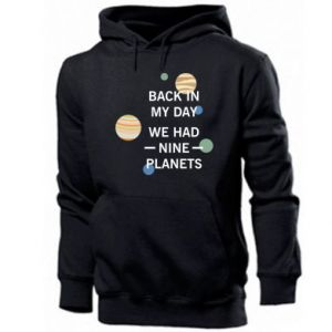 Men's hoodie Back in my day we had nine planets