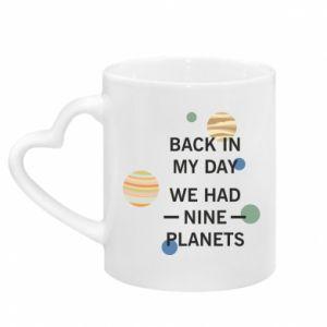 Kubek z uchwytem w kształcie serca Back in my day we had nine planets