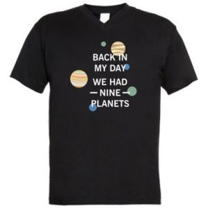 Men's V-neck t-shirt Back in my day we had nine planets