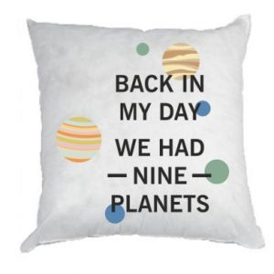 Poduszka Back in my day we had nine planets