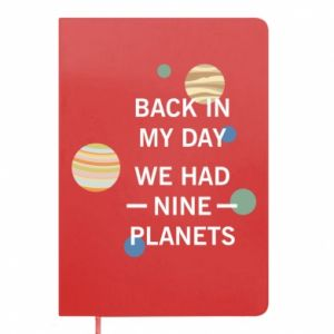 Notepad Back in my day we had nine planets