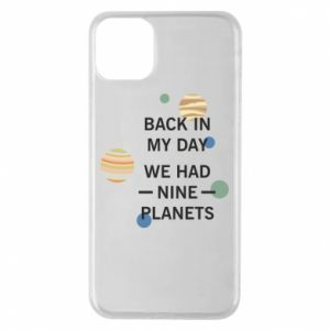 Etui na iPhone 11 Pro Max Back in my day we had nine planets