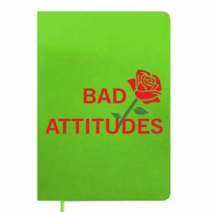 Notes Bad attitudes