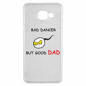 Samsung A3 2016 Case Bad dancer but good dad