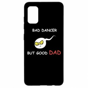 Samsung A41 Case Bad dancer but good dad