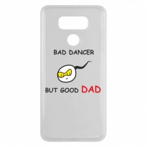LG G6 Case Bad dancer but good dad