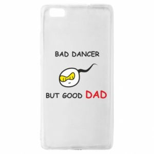 Huawei P8 Lite Case Bad dancer but good dad