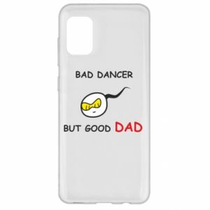 Samsung A31 Case Bad dancer but good dad