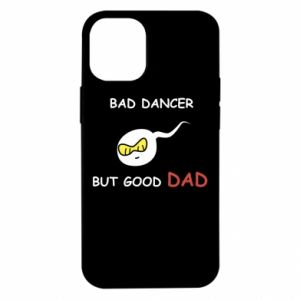 iPhone 12 Mini Case Bad dancer but good dad