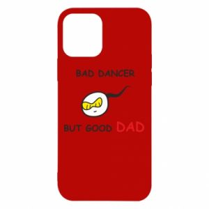 iPhone 12/12 Pro Case Bad dancer but good dad