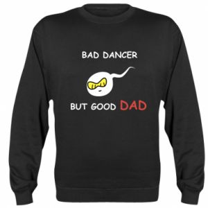 Sweatshirt Bad dancer but good dad