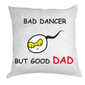 Pillow Bad dancer but good dad