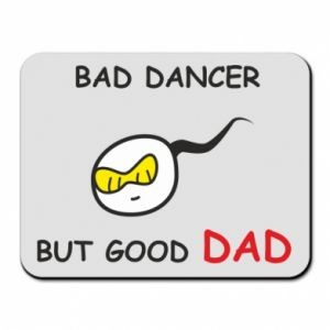 Mouse pad Bad dancer but good dad