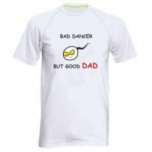 Men's sports t-shirt Bad dancer but good dad