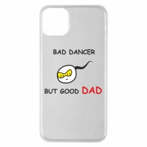 Etui na iPhone 11 Pro Max Bad dancer but good dad