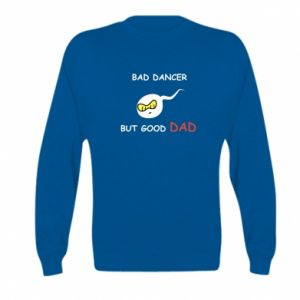 Kid's sweatshirt Bad dancer but good dad