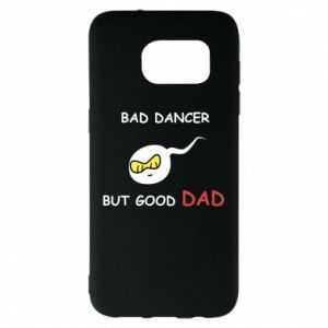 Samsung S7 EDGE Case Bad dancer but good dad