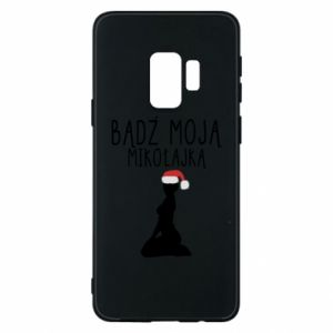 Phone case for Samsung S9 Be my Santa