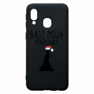 Phone case for Samsung A40 Be my Santa