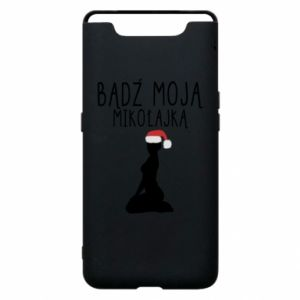 Phone case for Samsung A80 Be my Santa