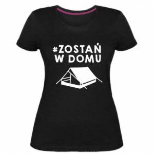 Damska premium koszulka Bądź w domu