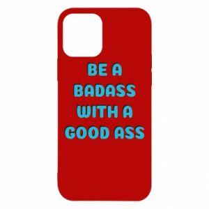 Etui na iPhone 12/12 Pro Be a badass with a good ass