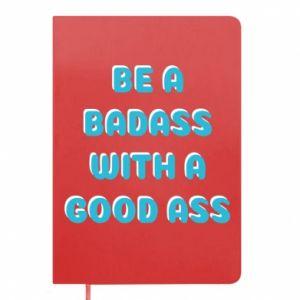 Notes Be a badass with a good ass