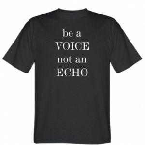 Koszulka Be a voice not an echo