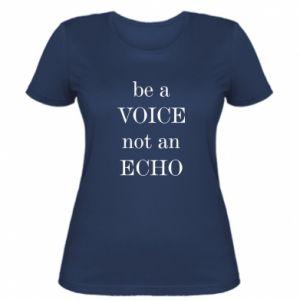Damska koszulka Be a voice not an echo