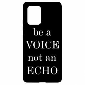 Samsung S10 Lite Case Be a voice not an echo