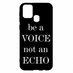 Samsung M31 Case Be a voice not an echo