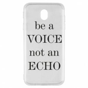 Samsung J7 2017 Case Be a voice not an echo