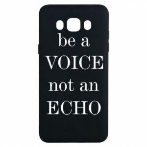 Samsung J7 2016 Case Be a voice not an echo