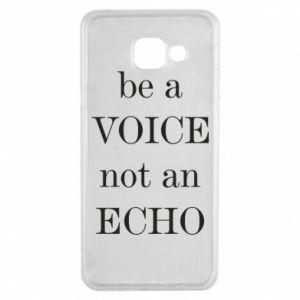 Samsung A3 2016 Case Be a voice not an echo