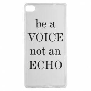 Huawei P8 Case Be a voice not an echo