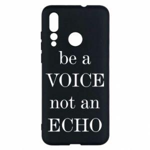Huawei Nova 4 Case Be a voice not an echo
