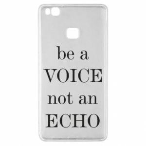 Huawei P9 Lite Case Be a voice not an echo
